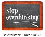 stop overthinking   white chalk ...   Shutterstock . vector #1005740128
