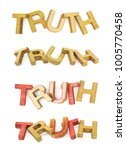 Small photo of Word Truth made of colored with paint wooden letters, composition isolated over the white background, set of four different foreshortenings