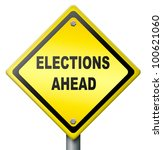 elections ahead  time to vote...