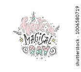 have a magical day. vector... | Shutterstock .eps vector #1006580719