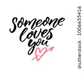 Someone loves you. Romantic quote for Valentines day and wedding cards. Love confession. Calligraphy inscription, black words on white background