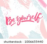 be yourself. inspirational... | Shutterstock .eps vector #1006655440