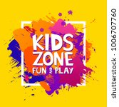 kids zone colorful banner.... | Shutterstock .eps vector #1006707760