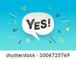 banner yes. speech bubble ... | Shutterstock . vector #1006725769