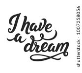 i have a dream  hand drawn... | Shutterstock .eps vector #1007258056