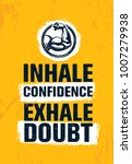 inhale confidence exhale doubt. ... | Shutterstock .eps vector #1007279938