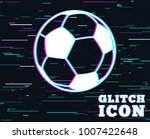 glitch effect. football ball... | Shutterstock .eps vector #1007422648