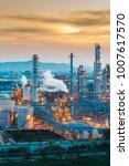 twilight of petroleum refinery... | Shutterstock . vector #1007617570
