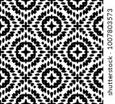 black and white seamless ethnic ... | Shutterstock .eps vector #1007803573