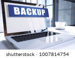 backup text on modern laptop... | Shutterstock . vector #1007814754