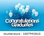 congratulations graduates... | Shutterstock .eps vector #1007992810