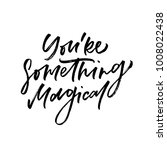 you're something magical.... | Shutterstock .eps vector #1008022438