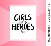 girls can be heroes too   Shutterstock .eps vector #1008218443