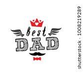 best dad   t shirt print. happy ... | Shutterstock .eps vector #1008219289