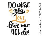 hand lettering do what you love ...   Shutterstock .eps vector #1008996649
