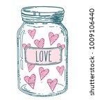 vintage glass jar full of love. ... | Shutterstock . vector #1009106440