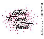 listen to your heart   hand... | Shutterstock .eps vector #1009230988