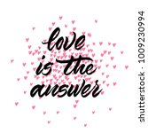 love is the answer   hand drawn ... | Shutterstock .eps vector #1009230994