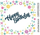 happy birthday greeting... | Shutterstock .eps vector #1009235023