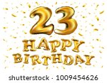 vector happy birthday 23rd... | Shutterstock .eps vector #1009454626