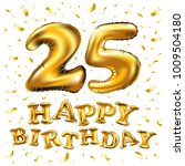 vector happy birthday 25rd... | Shutterstock .eps vector #1009504180
