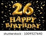 vector happy birthday 26rd...   Shutterstock .eps vector #1009527640