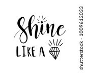 shine like a diamond lettering... | Shutterstock .eps vector #1009612033