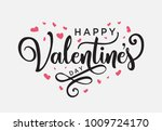 hand lettering happy valentines ... | Shutterstock .eps vector #1009724170