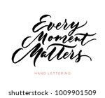 every moment matters. a unique... | Shutterstock .eps vector #1009901509
