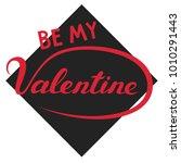 be my valentine hand written... | Shutterstock .eps vector #1010291443