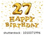 vector happy birthday 27rd... | Shutterstock .eps vector #1010371996