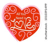 all you need is love lettering | Shutterstock .eps vector #1010391499