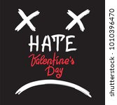 hate valenyines day  ... | Shutterstock .eps vector #1010396470