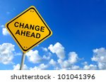 Small photo of change ahead sign on bluesky
