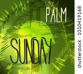 palm sunday.  bible lettering.... | Shutterstock .eps vector #1010419168