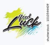 good luck vector hand written... | Shutterstock .eps vector #1010544409