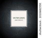 leaves background vector card... | Shutterstock .eps vector #1010682550