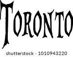toronto text sign illustration... | Shutterstock .eps vector #1010943220