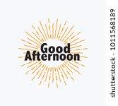 good afternoon vector hand... | Shutterstock .eps vector #1011568189