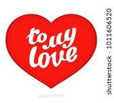 to my love. vector valentine... | Shutterstock .eps vector #1011606520