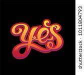 yes hand drawn lettering.   | Shutterstock .eps vector #1011804793