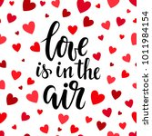 love is in the air. hand drawn... | Shutterstock .eps vector #1011984154