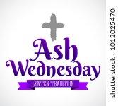 ash wednesday  christian... | Shutterstock .eps vector #1012025470