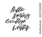 hello spring  goodbye winter  ... | Shutterstock .eps vector #1012116340
