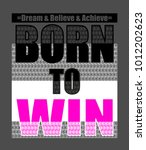 born to win | Shutterstock .eps vector #1012202623