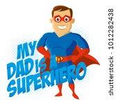 my dad is a superhero cartoon... | Shutterstock .eps vector #1012282438