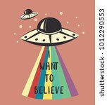 I Want To Believe.slogan...