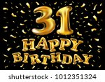 vector happy birthday 31rd... | Shutterstock .eps vector #1012351324