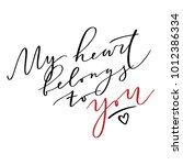 quote   my heart belongs to you.... | Shutterstock .eps vector #1012386334