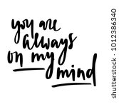 quote   you are always on my... | Shutterstock .eps vector #1012386340